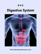 Digestive System: Study Guide by Roger Prior
