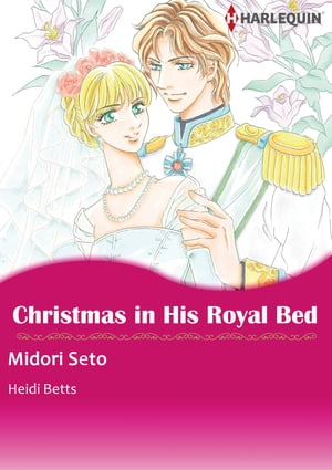 CHRISTMAS IN HIS ROYAL BED (Harlequin Comics): Harlequin Comics by Heidi Betts