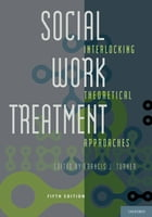 Social Work Treatment: Interlocking Theoretical Approaches by Francis J. Turner