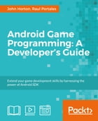 Android Game Programming: A Developer's Guide