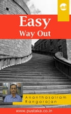 Easy Way Out by Ananthasairam Rangarajan
