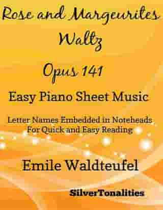Rose and Marguerites Waltz Opus 141 Easy Piano Sheet Music