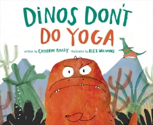 Dinos Don't Do Yoga by Catherine Bailey