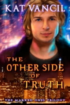 The Other Side of Truth: Thrilling Urban Fantasy with a Science Twist by Kat Vancil