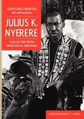9789987081899 - Liundi, C.: Quotable Quotes Of Mwalimu Julius K Nyerere: Collected from Speeches and Writings - Kitabu