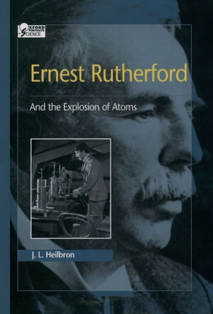 Ernest Rutherford And the Explosion of Atoms