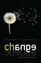 Change: a choice to determine success by Stavros Baroutas