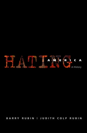 Hating America A History