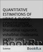 QUANTITATIVE ESTIMATIONS OF URINE & BLOOD CONSTITUENTS by kirankumar suthar