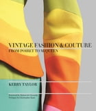 Vintage Fashion & Couture: From Poiret to McQueen
