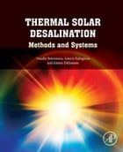 Thermal Solar Desalination: Methods and Systems by Vassilis Belessiotis