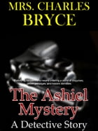 The Ashiel Mystery: A Detective Story by Mrs. Charles Bryce