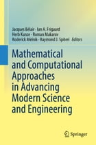 Mathematical and Computational Approaches in Advancing Modern Science and Engineering by Jacques Bélair