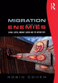 Migration and its Enemies: Global Capital, Migrant Labour and the Nation-State