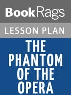 The Phantom of the Opera Lesson Plans by BookRags