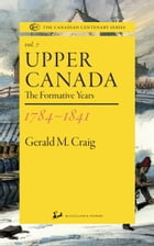Upper Canada 1784-1841: The Formative Years