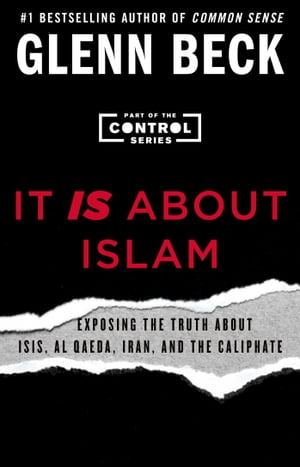 It IS About Islam Exposing the Truth About ISIS,  Al Qaeda,  Iran,  and the Caliphate