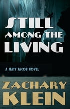 Still Among The Living by Zachary Klein