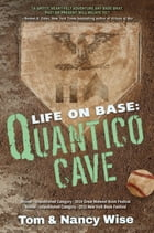 Life on Base: Quantico Cave by Tom & Nancy Wise