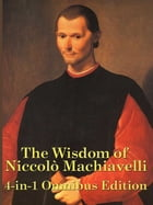 The Wisdom of Niccolo Machiavelli by Niccolo Machiavellie