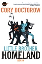 Little Brother - Homeland: Roman by Cory Doctorow