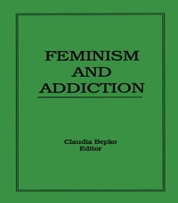 Feminism and Addiction