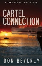 Cartel Connection by Don Beverly