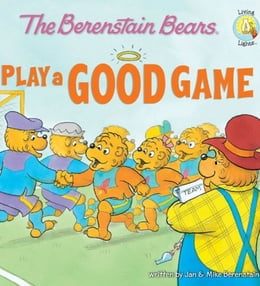 Book The Berenstain Bears Play a Good Game by Jan & Mike Berenstain