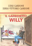 Il Gamberetto Willy by Luigi Cardone