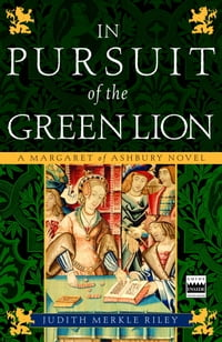 In Pursuit of the Green Lion: A Margaret of Ashbury Novel