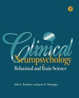 Book Clinical Neuropsychology: Behavioral and Brain Science by Bradshaw, John L.