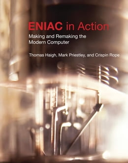 Book ENIAC in Action by Thomas Haigh
