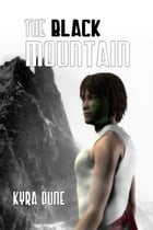 The Black Mountain by Kyra Dune