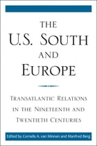 The U.S. South and Europe: Transatlantic Relations in the Nineteenth and Twentieth Centuries