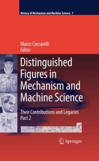 Distinguished Figures in Mechanism and Machine Science: Their Contributions and Legacies, Part 2