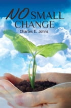 No Small Change by Charles Johns