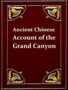 Ancient Chinese Account of the Grand Canyon [Illustrated]: Or Course of the Colorado by Alexander M'Allan
