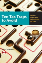 Ten Tax Traps to Avoid: Discover how to avoid these common tax traps by Debi J. Peverill CA