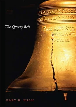Book The Liberty Bell by Gary B. Nash