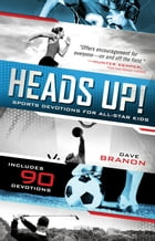 Heads UP! Updated Edition: Sports Devotions for All-Star Kids by David Branon