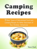 Camping Recipes: 15 Best Types of Dehydrated Food and Camping Recipes for Better Enjoyment of Your Outdoor Adventures 0d1c3b3c-c996-4860-b34e-55b133767a2d