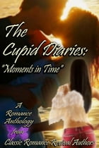 The Cupid Diaries: Moments in Time by Judah Raine