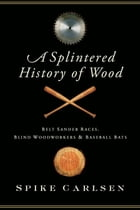A Splintered History of Wood Cover Image