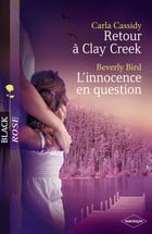 Retour à Clay Creek - L'innocence en question (Harlequin Black Rose) by Carla Cassidy