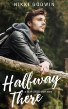 Halfway There: a Bear Creek short story by Nikki Godwin