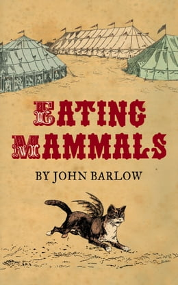 Book Eating Mammals by John Barlow