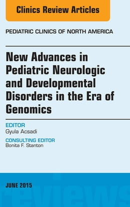 Book New Advances in Pediatric Neurologic and Developmental Disorders in the Era of Genomics, An Issue… by Gyula Acsadi