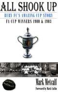 All Shook Up: Bury FC's Amazing Cup Story - FA Cup Winners 1900 & 1903 29e8f460-b966-4698-8e6f-bf7c756cc13c