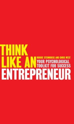 Book Think Like An Entrepreneur: Your Psychological Toolkit For Success by Robbie Steinhouse