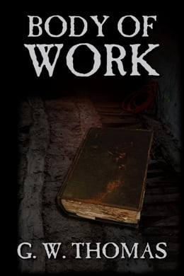 Book Body of Work by G. W. Thomas